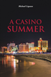 "Michael Capasso's new book ""A Casino Summer"" is about how in the mid seventies, New Jersey legalized gambling and the fall out, good and bad from that decision."