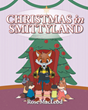 "Rose MacLeod's newly released ""Christmas in Smittyland"" is a wholesome children's story that reminds the readers of the real meaning of Christmas"