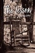 "Randy Getrost's newly released ""The Lesson"" is a captivating mystery fiction that revolves around the Lord's power of bringing deliverance"