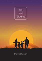 "Author Dianne Shannon's new book ""The Lost Dreams"" is a poignant tale of love, family, and motherhood sabotaged by a vicious and premeditated act of revenge."