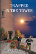 "Mary I. Schmal's newly released ""Trapped in the Tower"" is a fun and thrilling creation that brings one into an exciting quest full of mystery and wonders"