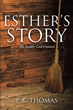 "In P.K. Thomas' newly released ""Esther's Story: The Family God Created,"" unexpected disasters can't compare to the suffering a family will face from men with evil intent"