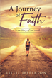 "Lillie Jefferson's newly released ""A Journey of Faith"" is a compelling memoir that shows how every decision affects millions of people, either directly or indirectly"