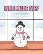"Janet E. O'Connell's newly released ""Who Made Me?"" is a wholesome story of a little snowman who gets to know the creation of God."