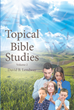 "David B. Lendway's newly released ""Topical Bible Studies: Volume 2"" is a compelling topic by topic read of the teachings which are embedded within the pages of the Bible"