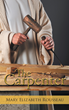 "Mary Elizabeth Rousseau and Tyler Barrett's newly released ""The Carpenter"" is a riveting book that aims to help readers build themselves up through Christ"
