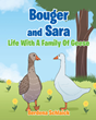"Berdena Schlaick's newly released ""Bouger And Sara"" is a wonderfully illustrated story enriching lives and sharing God's creation in the world of adorable creatures"