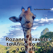 'Rozanne Travels to Africa to Kiss a Giraffe' Breaks New Ground in Children's Books
