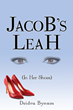 Leah's Love Story Combined with Modern Day Short Stories Encourage Readers