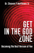 Dare to Live in the God Zone: Find Hope for the Future through Courage and Confidence