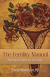 Author Dorette Noorhasan, MD Develops The Fertility Manual to Explain Reproductive Options for Families Trying to Conceive