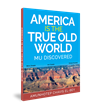 """Ancient America: America is The True Old World"""