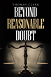 "Author Thomas Clark's Newly Released ""Beyond Reasonable Doubt"" Is a Breath-Taking and Compelling Scholarly Analysis of the Proof for the Existence of God"