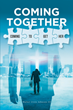 "Walter Irvin Johnson III's newly released ""Coming Together: Coming to Get Her"" is a gripping story of a relatable journey in romance and life"