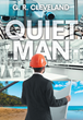 "Author G. R. Cleveland's newly released ""Quiet Man"" is an engaging and highly relatable tale about one man's quest for redemption."