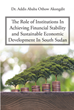 """The Role of Institutions In Achieving Financial Stability and Sustainable Economic Development In South Sudan"" is the new release from Dr. Addis Ababa Othow Akongdit"