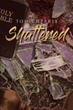 "Tom Cherrix's newly released ""Shattered"" is a compelling novel about a Christian rock singer who finds his faith tested as he struggles with the band's biggest failure"