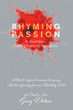 "Gary Dotson's newly released ""Rhyming Passion: A Journey... From Chains to Freedom"" is an engrossing compendium of poems about a life of faith and hope"
