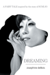 "Author Josephine deBois's new book ""Dreaming - A Fairy Tale Inspired by the Story of Sumi Jo"" is an extremely spellbinding novel"