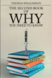 "Author Thomas Williamson's new book ""The Second Book of Why: You Need to Know"" is a coming-of-age memoir sharing significant political context and emotional experience"