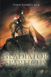 "Yusun Yohance Beck's newly released ""Gladiator Sparticus"" is a riveting story of an immortal man tasked by God to battle the evil dominating the world."