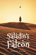"Bonnie Baehr's novel ""Saladin's Falcon"" is a tale of political intrigue surrounding real-world events of the Iran-Contra era"
