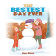 "Author Lisa Dunn's new book ""The Bestest Day Ever"" is a charming children's story celebrating the joy of playing outside on a bright, snowy day."