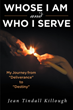 "Jean Tindall Killough's newly released ""Whose I Am and Who I Serve"" is a wholesome account that inspires the readers to trust God and in restoring their life"