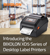 Introducing the BIXOLON XD5 Series of Desktop Label Printers