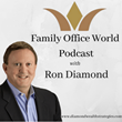 "Financial Poise Editorial Board Chair, Ron Diamond, to Host ""Family Office World"", a New Podcast Premiering in November 2019"