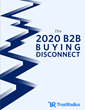 2020 B2B Buying Disconnect Report: Buying Software In The New Decade
