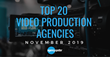 Agency Spotter Announces the Top 20 Video Production Agencies Report