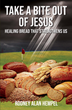 See How Faith in Times of Adversity Can Transform People in Take a Bite Out of Jesus