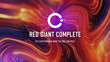 Introducing: Red Giant Complete for Individuals, Students and Teachers, the All-Access Annual Subscription to Editing, Motion Graphics and VFX Tools