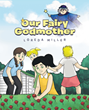 "Loreda Miller's new book ""Our Fairy Godmother"" details how a fairy godmother appears from the sky, and grants four little girls' wishes for magnificent dresses"