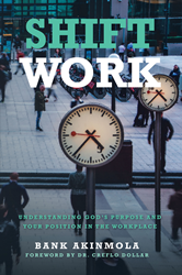 "Bank Akinmola's newly released ""Shift Work"" is a prudent narrative that contains biblical notions on spiritual productivity to make the most out of life"