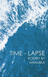 Readers are invited to take a glimpse at a poet's life through 'Time-Lapse'