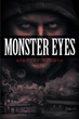 "Kimothy Monroe's New Book ""Monster Eyes"" Is a Revealing Narrative of Crime and Suspense Terrorizing a Town"