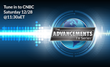 New Episodes of Advancements Television Series – CNBC Saturday, December 28th