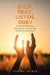 "Tammy McKie's newly released ""Stop, Pray, Listen, Obey"" is an enthralling book that leads the readers to a wonderful place of love, peace, and joy."
