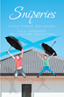 "Gerald A. Thornhill Jr.'s newly released ""Snipories: Little Stories Big Lessons"" uncovers a brilliant read filled with wisdom and thought-provoking little stories"