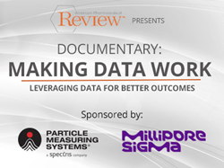"American Pharmaceutical Review presents their latest documentary, ""Making Data Work: Leveraging Data for Better Outcomes"""