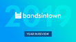 "Bandsintown Releases Personalized Year In Review For Live Music Fans: ""2019 High Notes"""