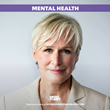 Mediaplanet and Actress Glenn Close Team Up for Mental Health Awareness