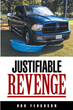 "Author Bob Ferguson's new book ""Justifiable Revenge"" is a riveting tale starring a former USAF Special Forces officer determined to bring his family's killers to justice."
