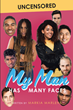 "Author Markia Marlene's new book ""My Man Has Many Faces"" is a fast-paced drama charting the course and calculated demise of various romantic relationships."