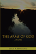 "Leslie K. Hammond's Newly Released ""The Arms of God"" Is a Riveting Story of a Man's Compounding and Ghastly Journey Caused by a Conflicting Past"