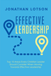 "Dr. Jonathan Lotson's Newly Released ""Effective Leadership"" Is a Brilliant Tool that Equips Leaders with Faith-Based and Effective Leadership Skills"