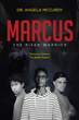 "Dr. Angela McCurdy's newly released ""Marcus: The Risen Warrior"" is a brilliant fusion of truth and fiction around a mystery involving spiritual warfare."