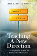 "Author Artie F. Neely-Pinson's new book ""Teaching a New Direction: A Navigational System for Public School Education"" is a call to action for our nation's teachers"